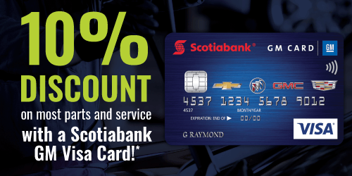 10% Discount with a Scotiabank GM Visa Card