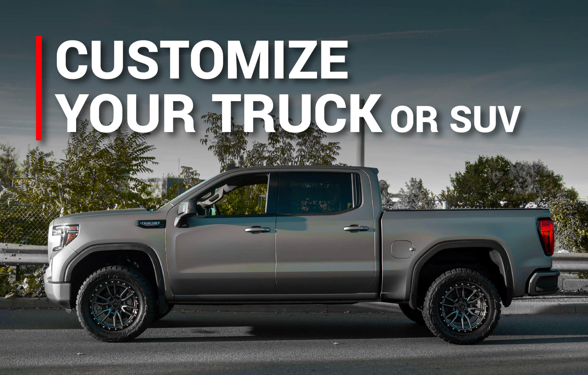 Customize Your Truck or SUV