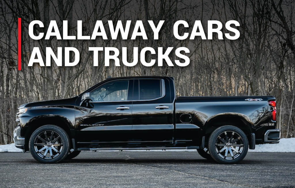 Callaway Cars and Trucks